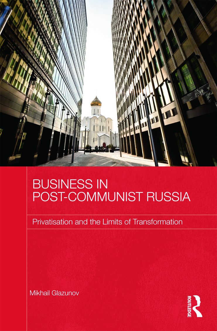 Business in Post-Communist Russia: Privatisation and the Limits of Transformation (Hardback) book cover