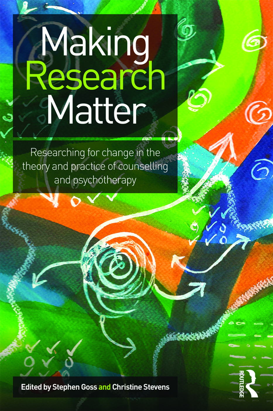 Making Research Matter: Researching for change in the theory and practice of counselling and psychotherapy (Paperback) book cover