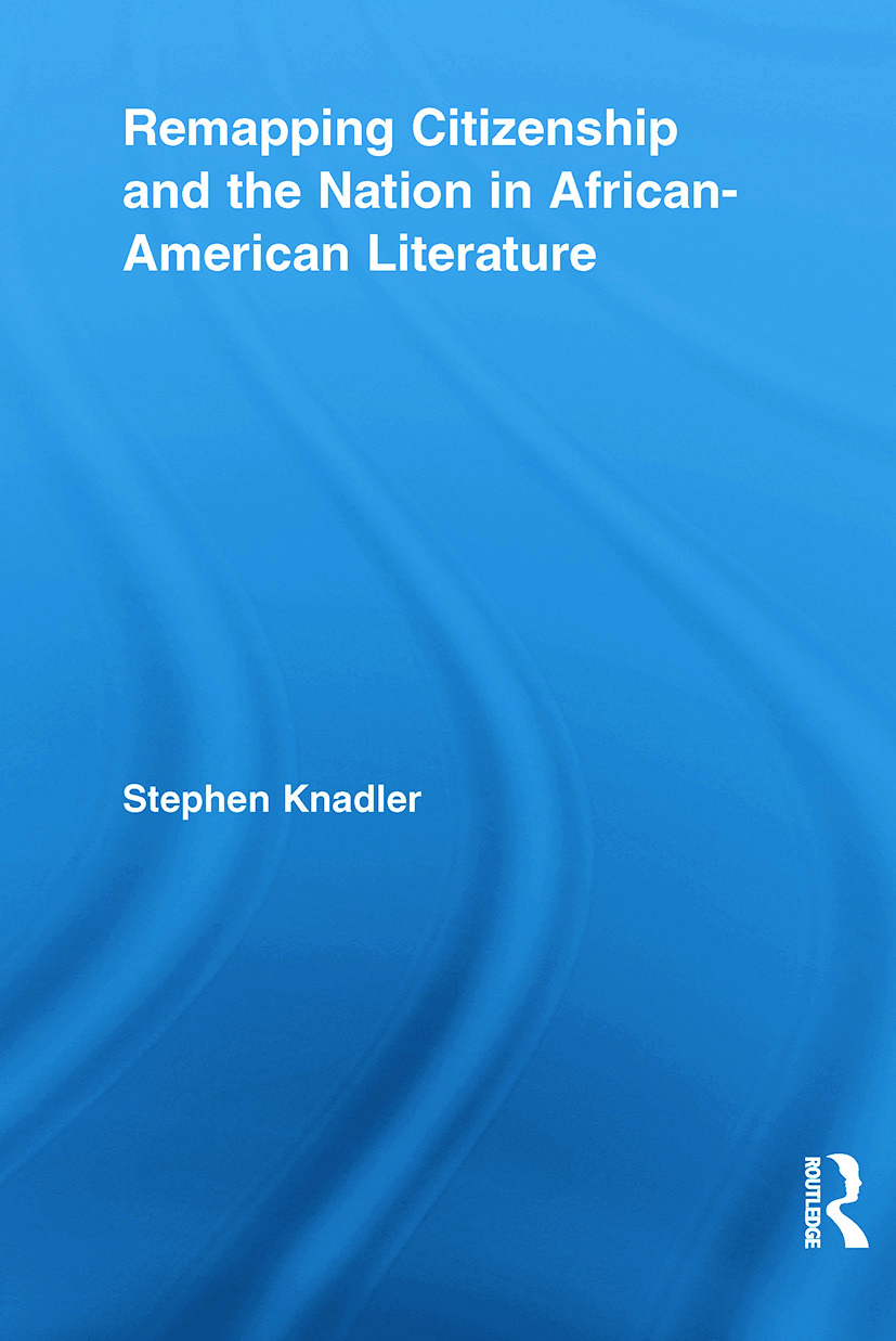 Remapping Citizenship and the Nation in African-American Literature (Paperback) book cover
