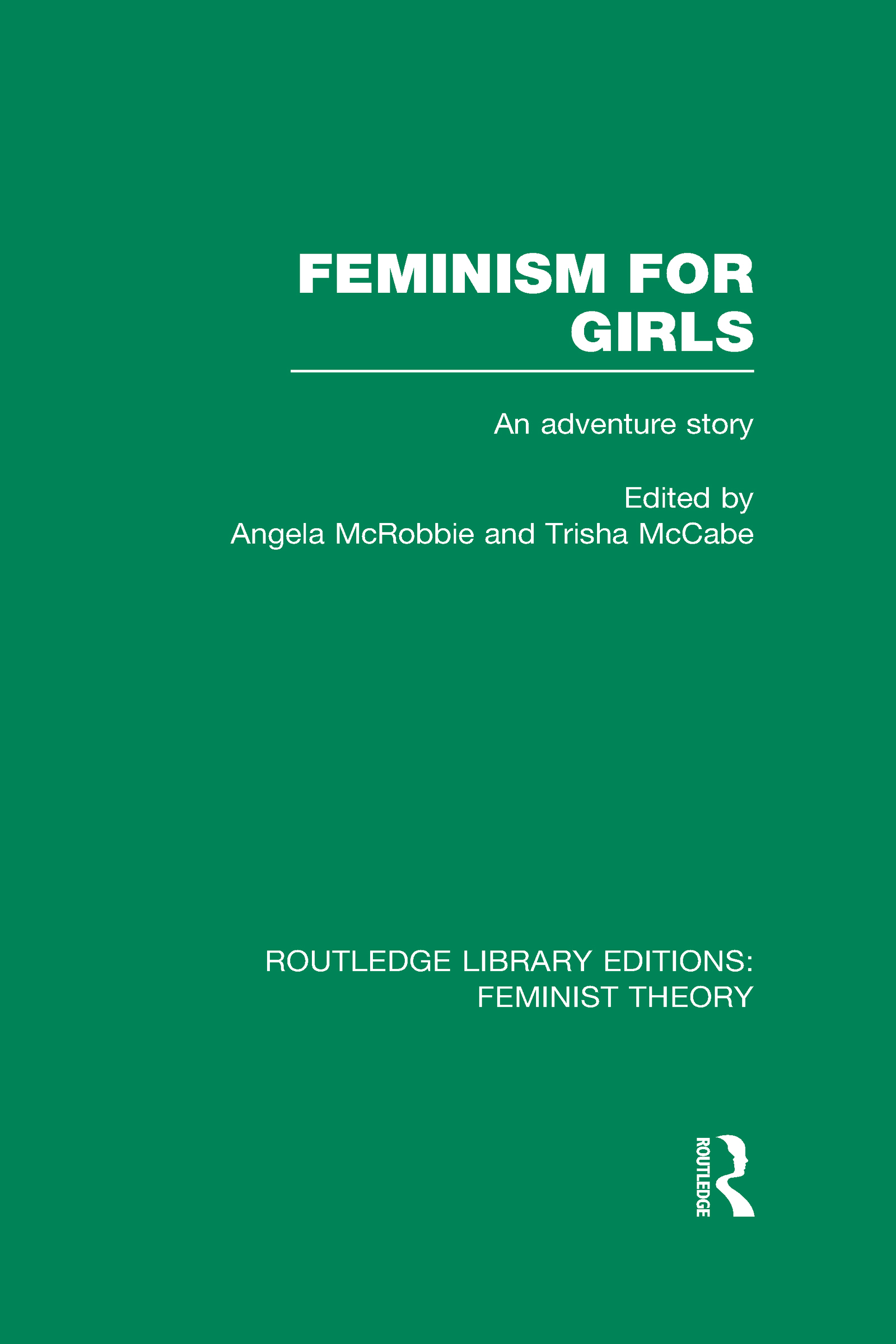 Feminism for Girls (RLE Feminist Theory): An Adventure Story (Hardback) book cover