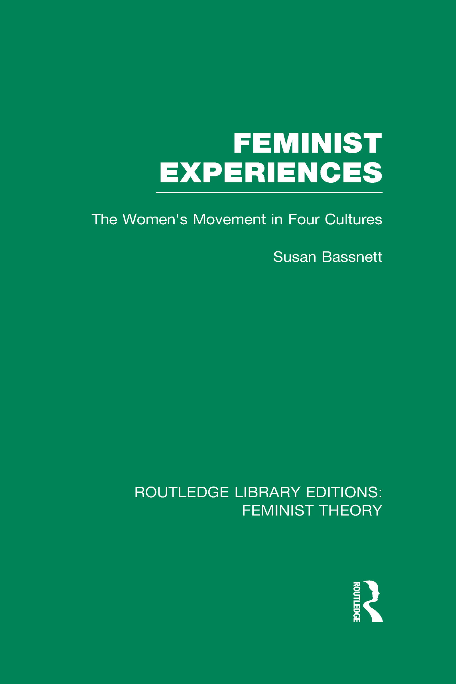 Feminist Experiences (RLE Feminist Theory): The Women's Movement in Four Cultures (Hardback) book cover