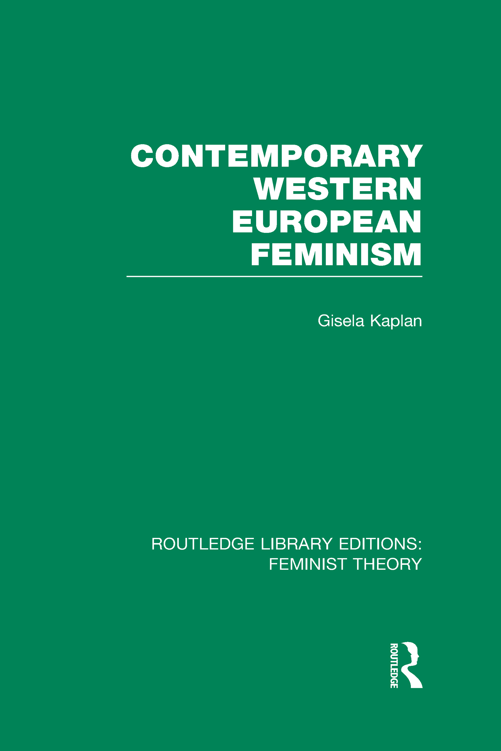 Contemporary Western European Feminism (RLE Feminist Theory) (Hardback) book cover