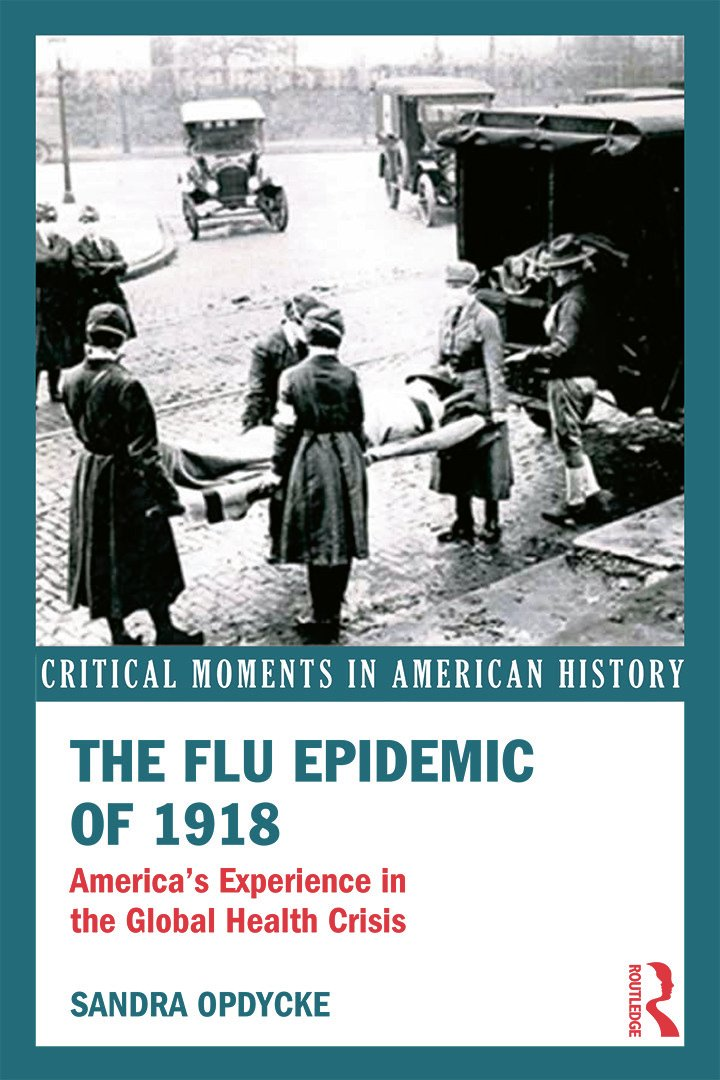 The Flu Epidemic of 1918: America's Experience in the Global Health Crisis book cover