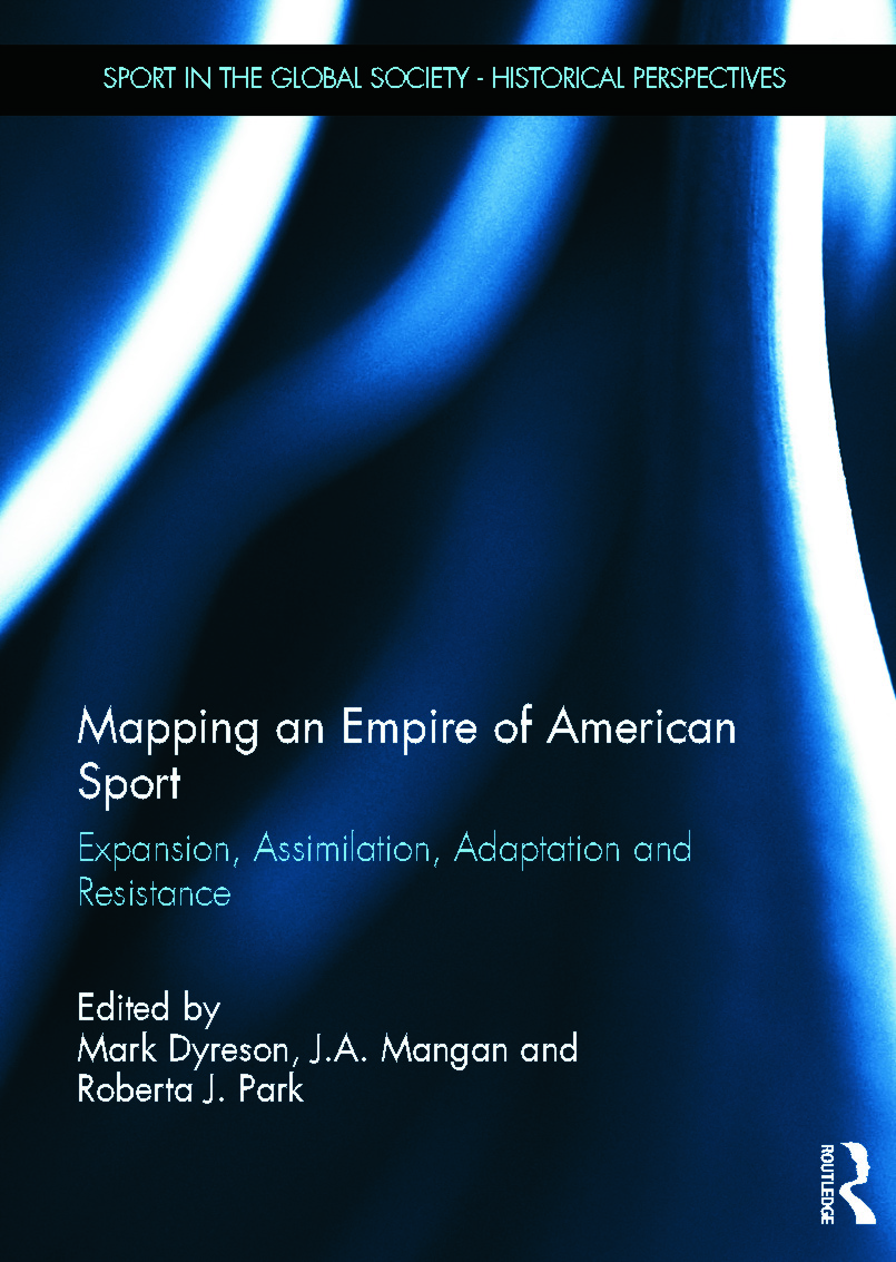 Mapping an Empire of American Sport: Expansion, Assimilation, Adaptation and Resistance (Hardback) book cover