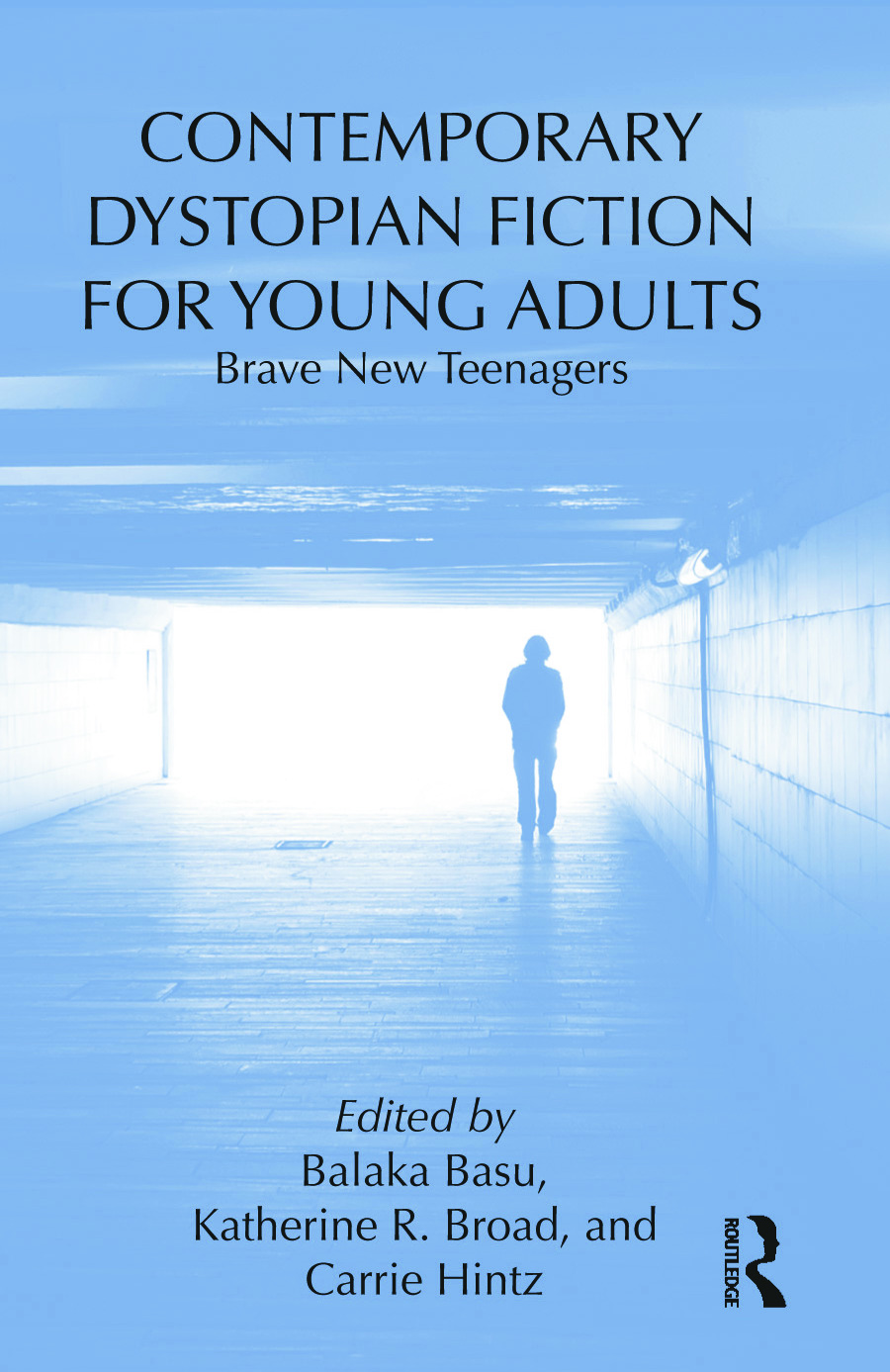 Contemporary Dystopian Fiction for Young Adults: Brave New Teenagers, 1st Edition (Hardback) book cover