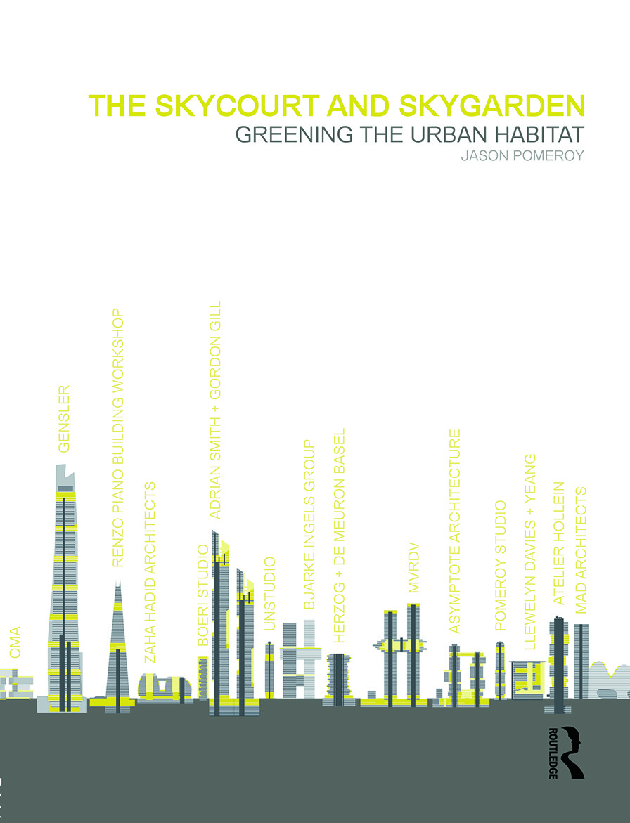 The Skycourt and Skygarden: Greening the urban habitat (Paperback) book cover