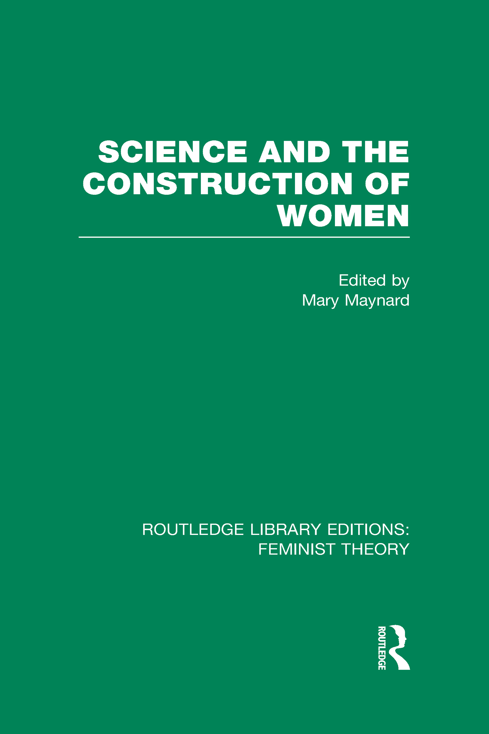 Science and the Construction of Women (RLE Feminist Theory) (Hardback) book cover