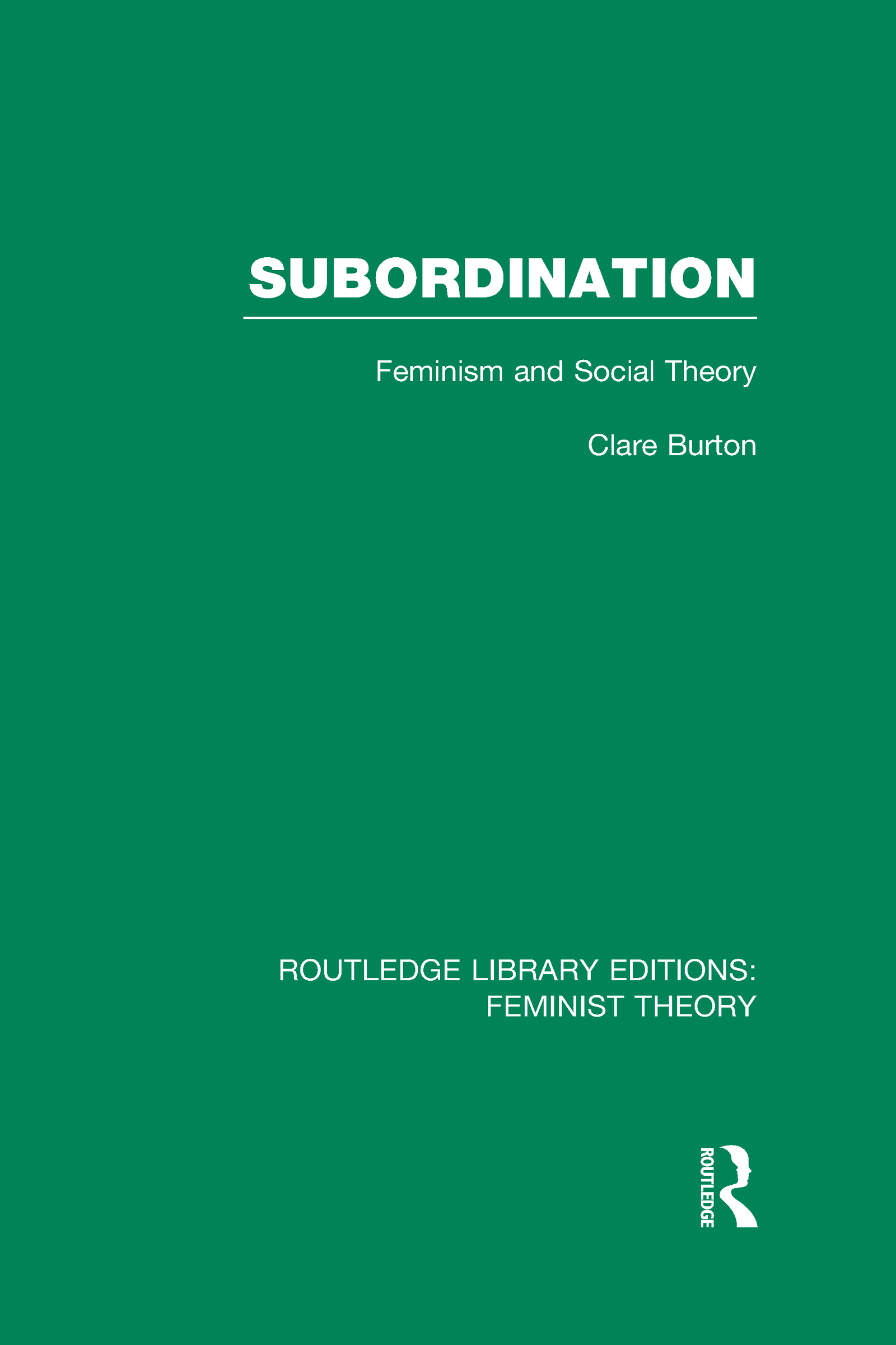 Subordination (RLE Feminist Theory): Feminism and Social Theory (Hardback) book cover