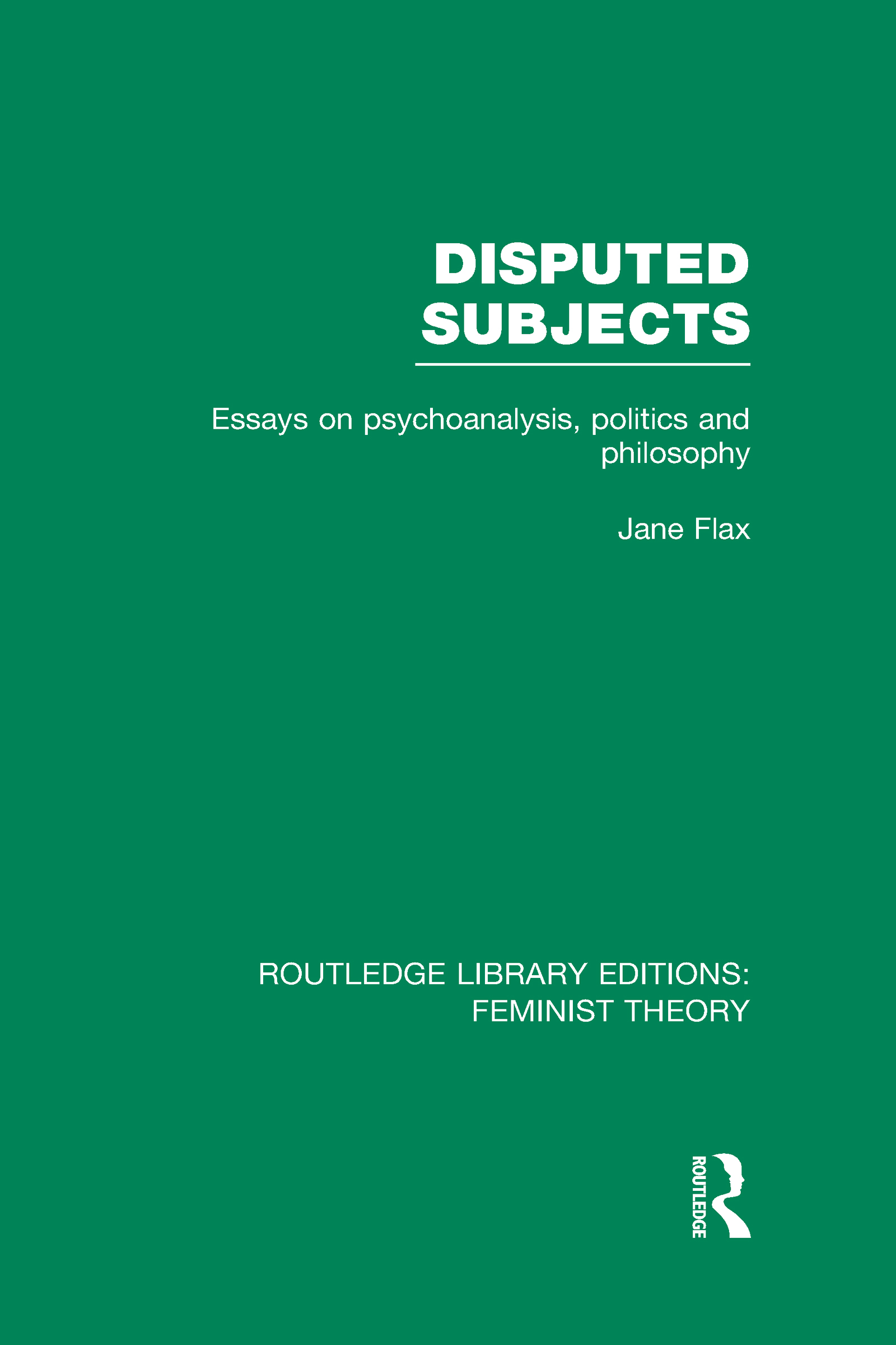 Disputed Subjects (RLE Feminist Theory): Essays on Psychoanalysis, Politics and Philosophy (Hardback) book cover