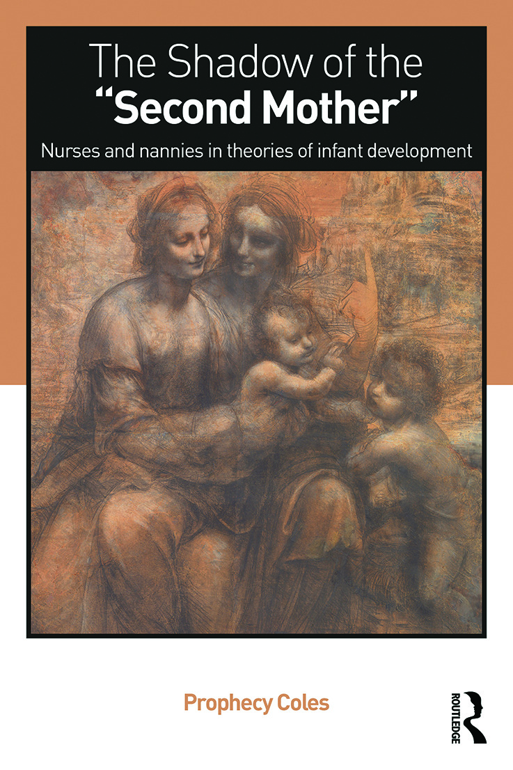The Shadow of the Second Mother: Nurses and nannies in theories of infant development, 1st Edition (Paperback) book cover