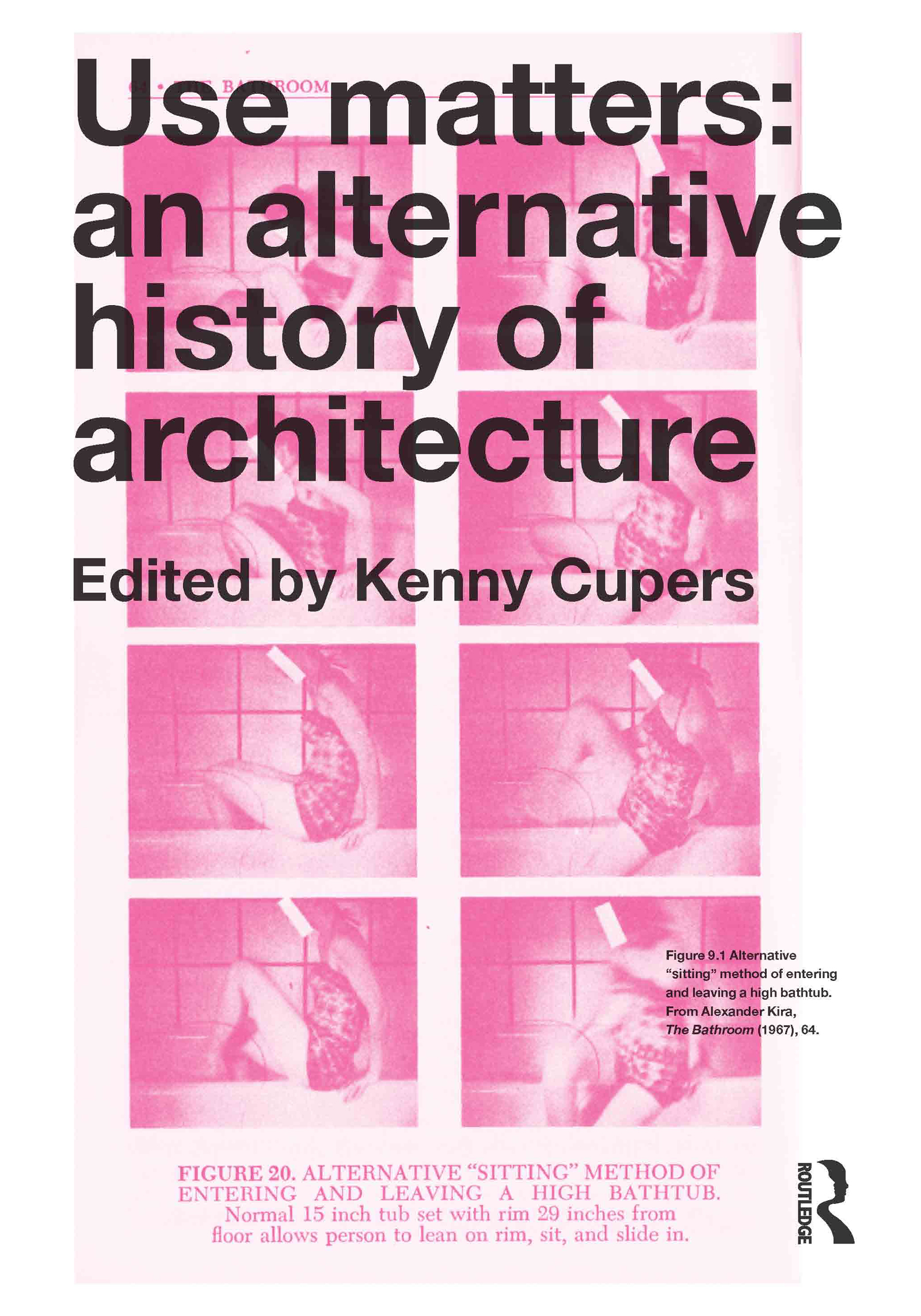 Use Matters: An Alternative History of Architecture (Paperback) book cover