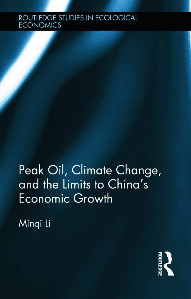 Peak Oil, Climate Change, and the Limits to China's Economic Growth (Hardback) book cover