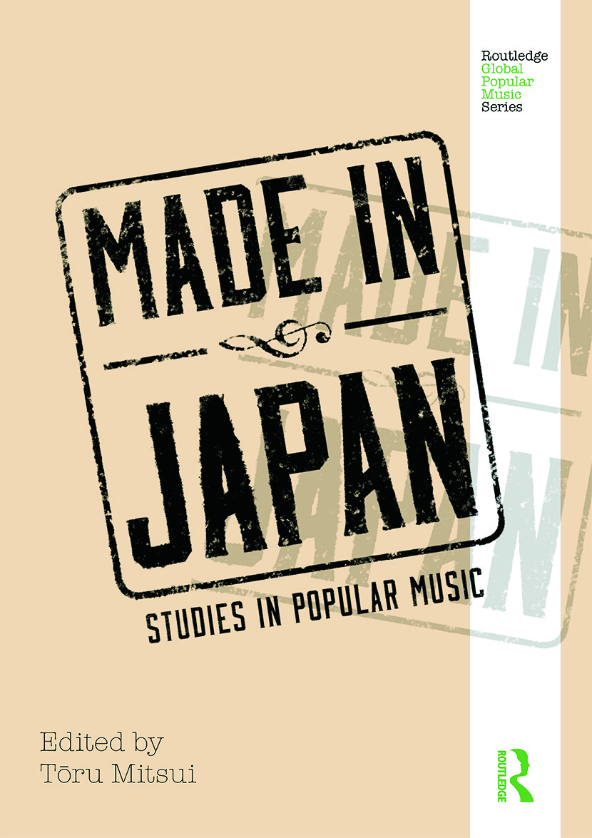 Made in Japan: Studies in Popular Music, 1st Edition (Hardback) book cover