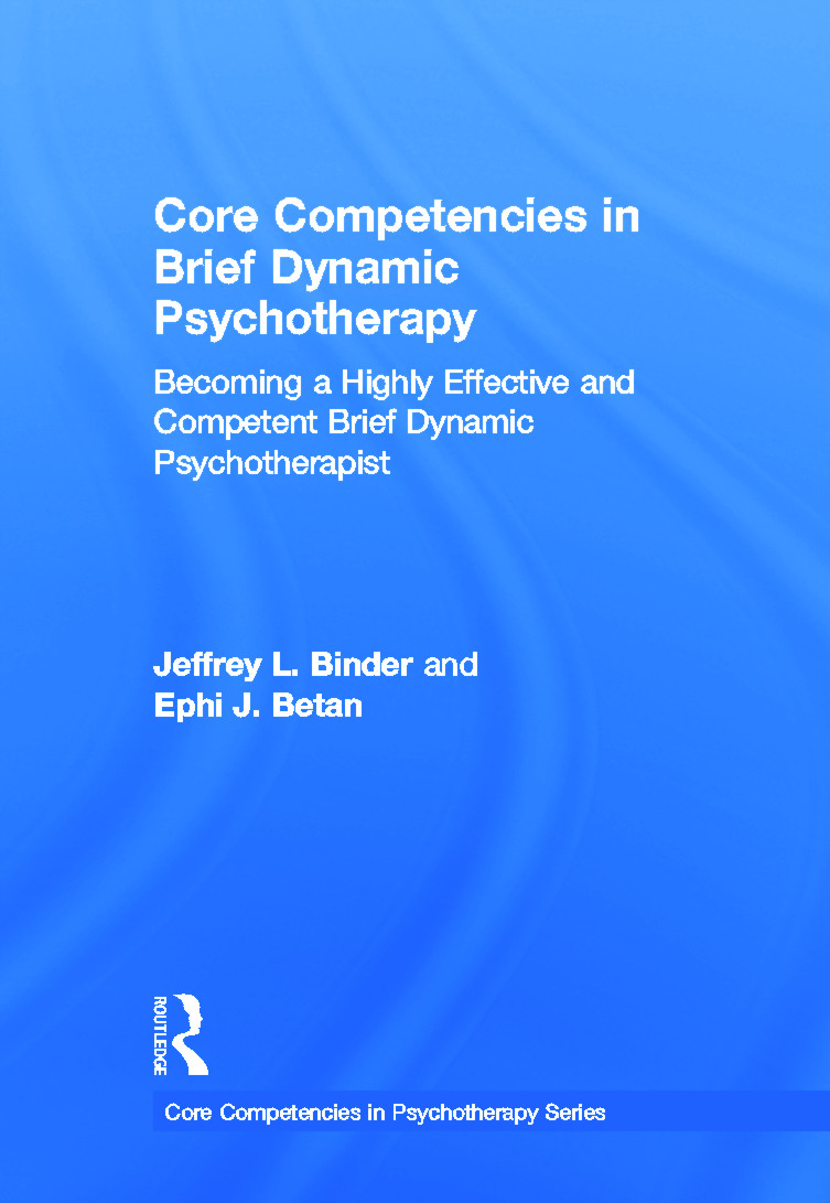 Core Competencies in Brief Dynamic Psychotherapy: Becoming a Highly Effective and Competent Brief Dynamic Psychotherapist book cover
