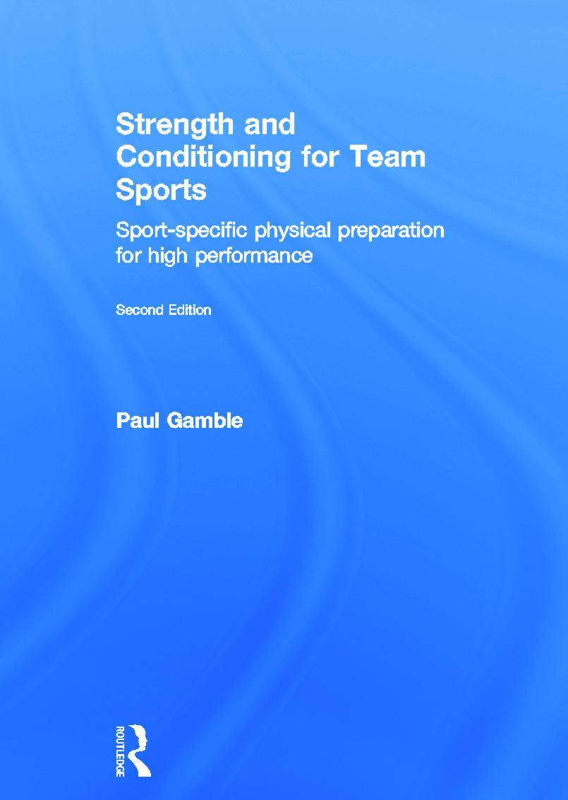 Strength and Conditioning for Team Sports: Sport-Specific Physical Preparation for High Performance, second edition book cover