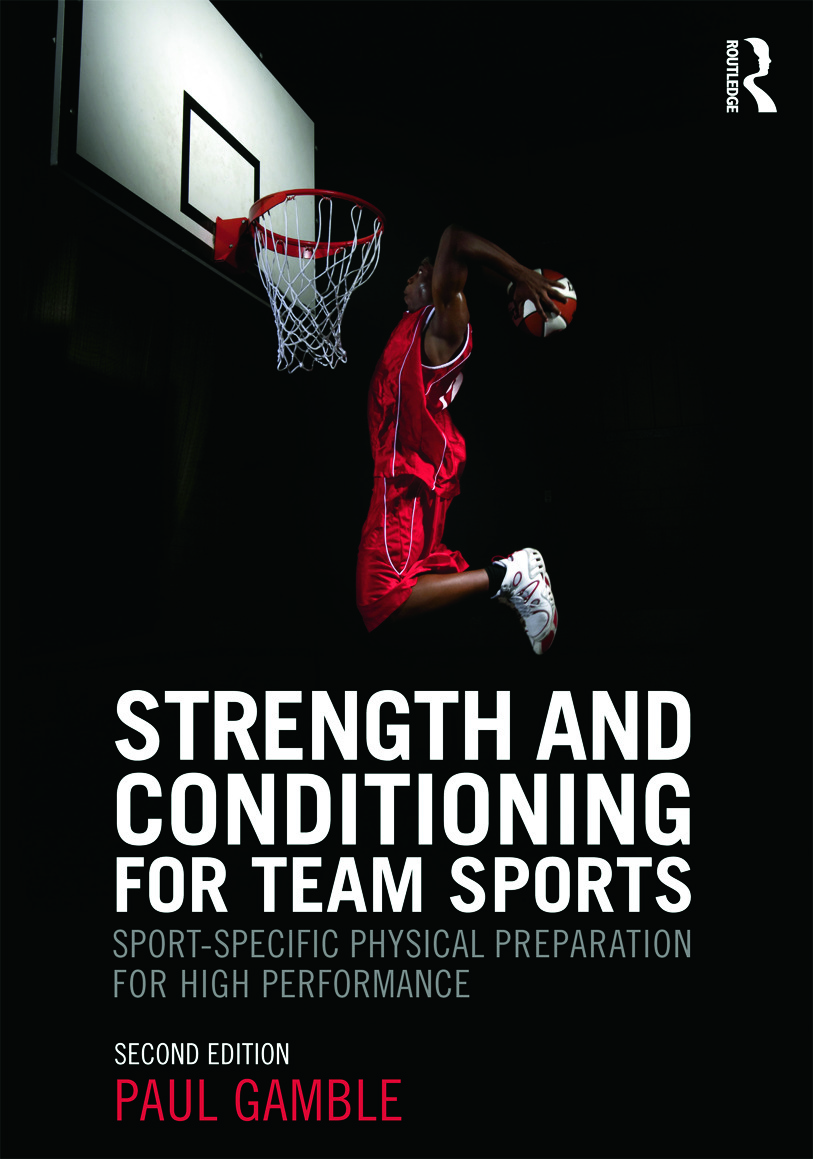 Strength and Conditioning for Team Sports: Sport-Specific Physical Preparation for High Performance, second edition (Paperback) book cover