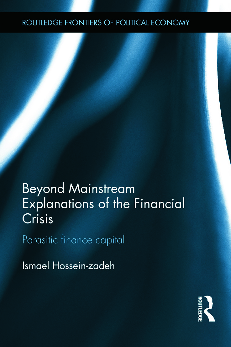 Beyond Mainstream Explanations of the Financial Crisis: Parasitic Finance Capital (Hardback) book cover