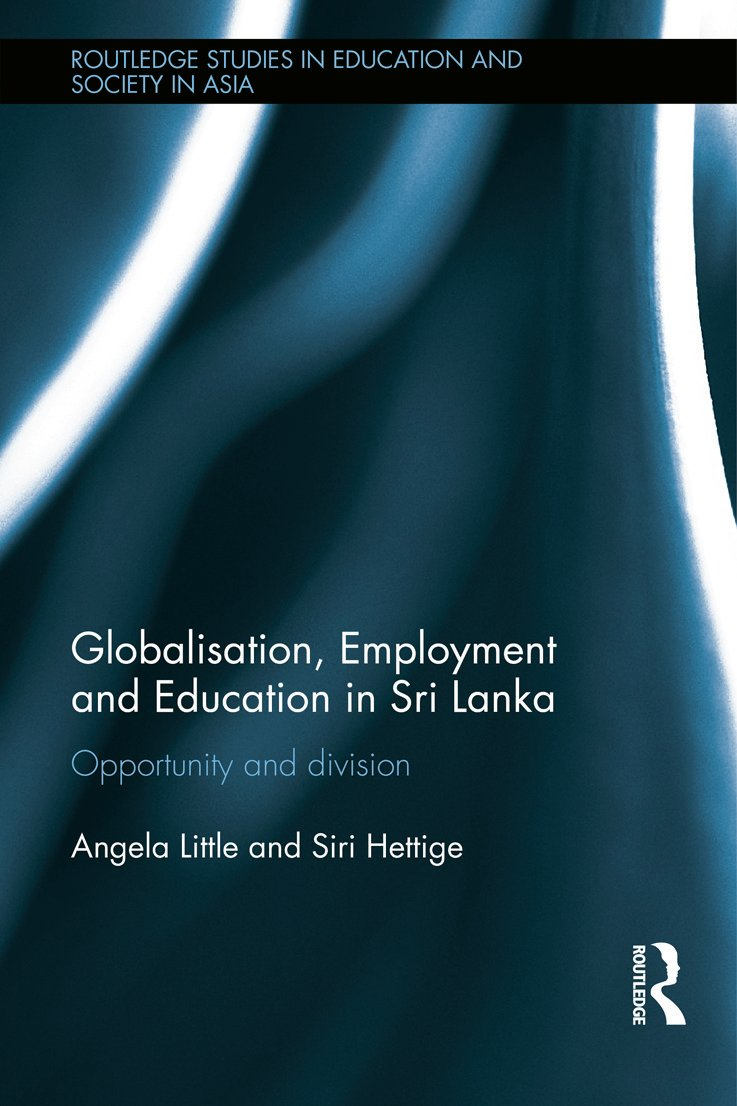 Globalisation, Employment and Education in Sri Lanka: Opportunity and Division (Hardback) book cover