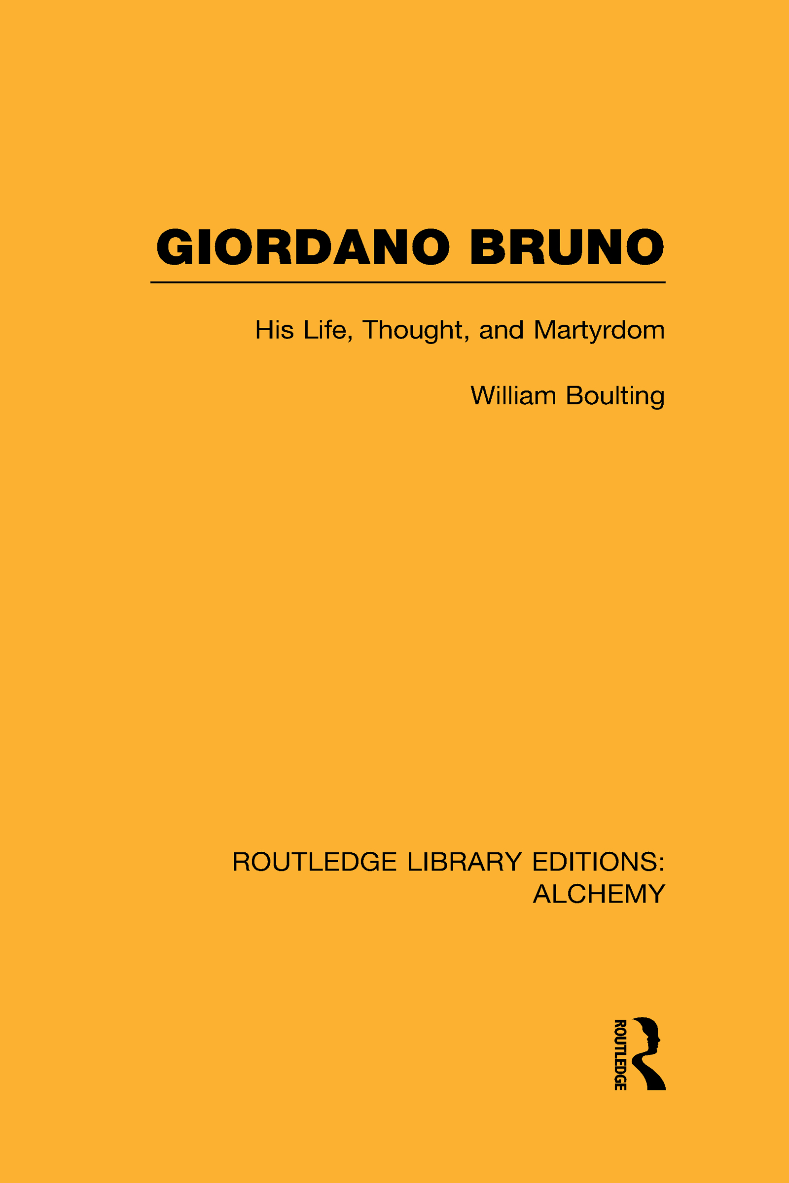 Giordano Bruno: His Life, Thought, and Martyrdom (Hardback) book cover