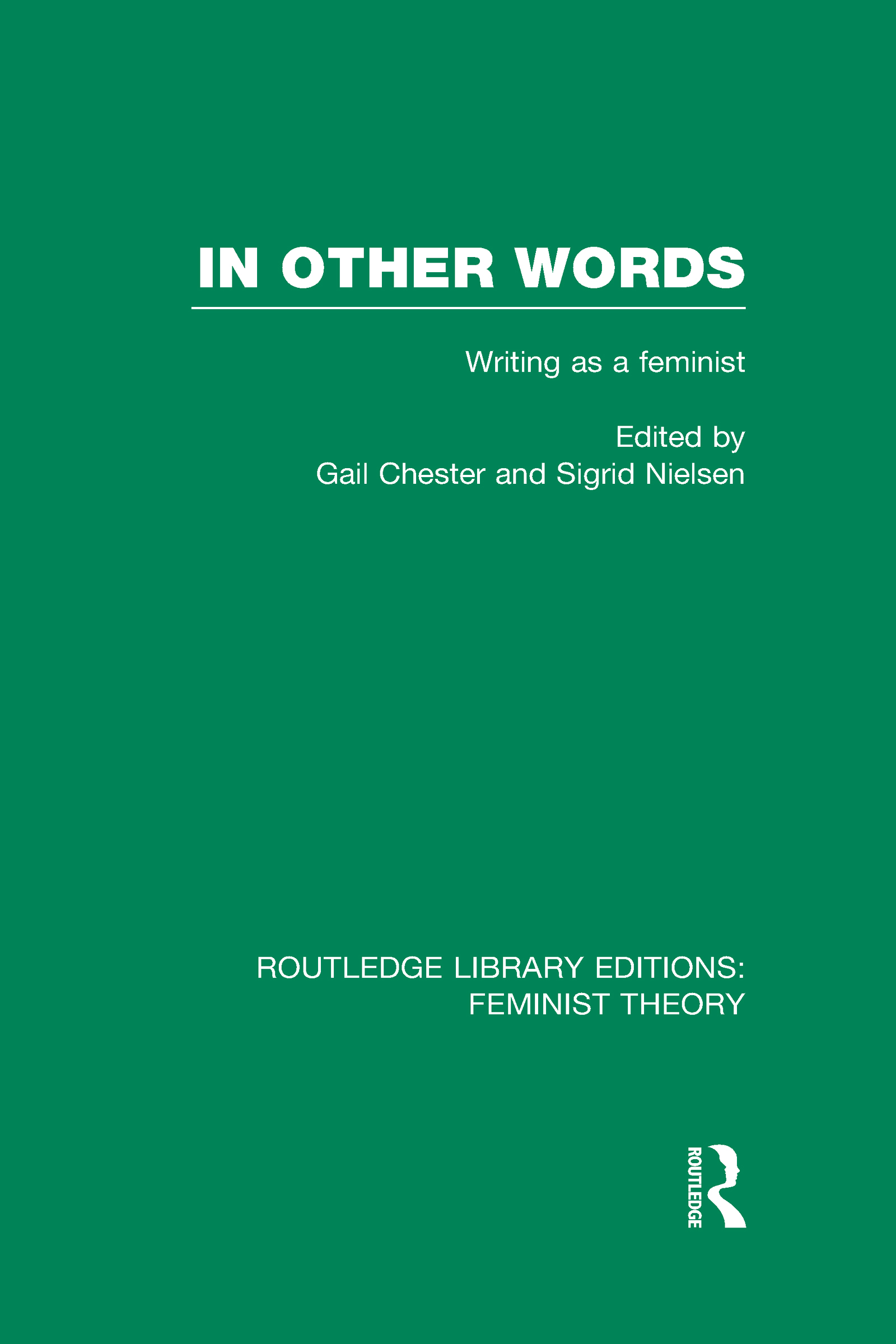 In Other Words (RLE Feminist Theory): Writing as a Feminist (Hardback) book cover