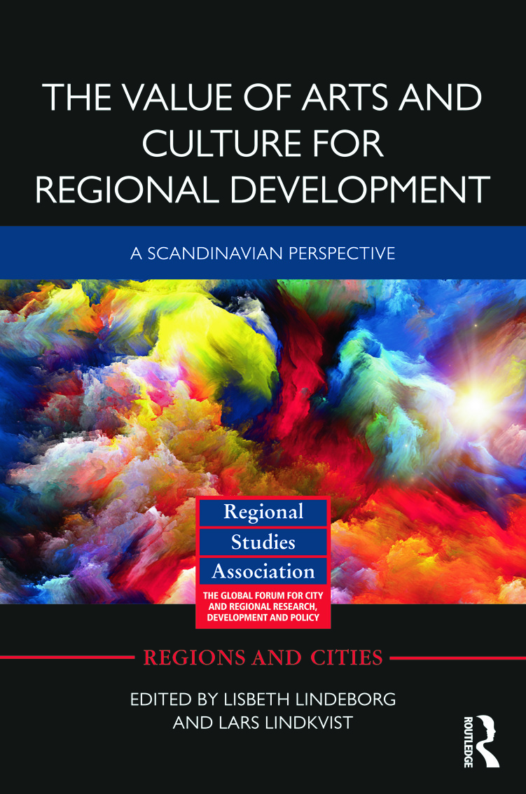 The Value of Arts and Culture for Regional Development: A Scandinavian Perspective (Hardback) book cover