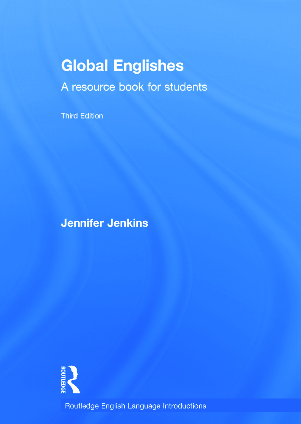Global Englishes: A Resource Book for Students, 3rd Edition (Hardback) book cover