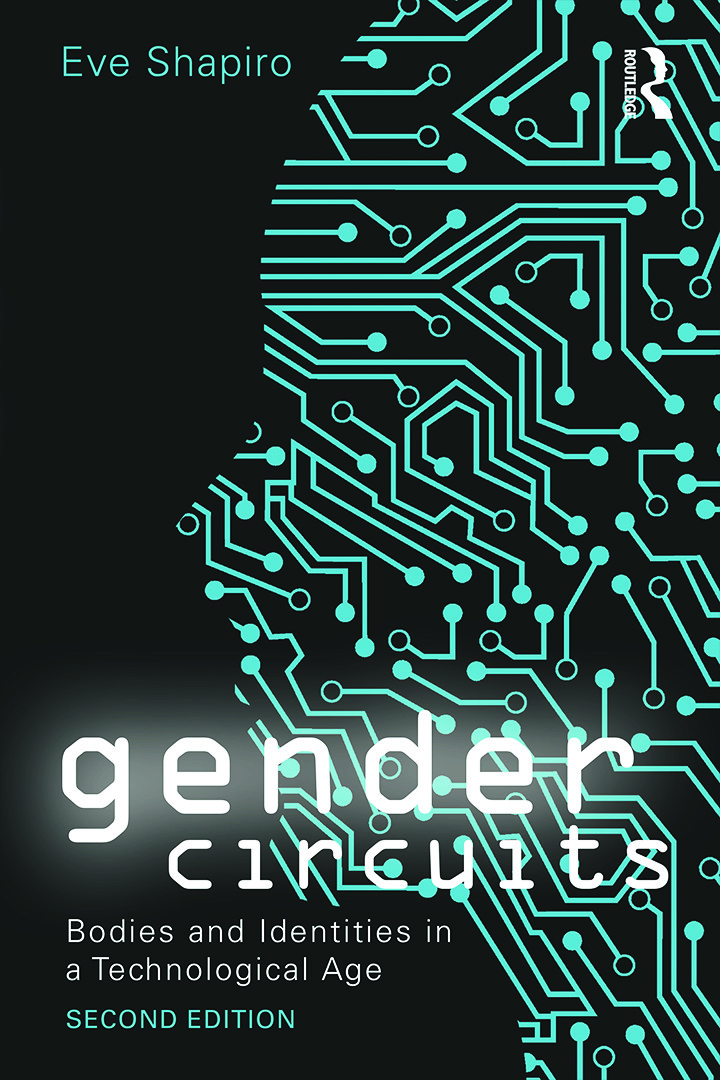 Gender Circuits: Bodies and Identities in a Technological Age, 2nd Edition (Paperback) book cover