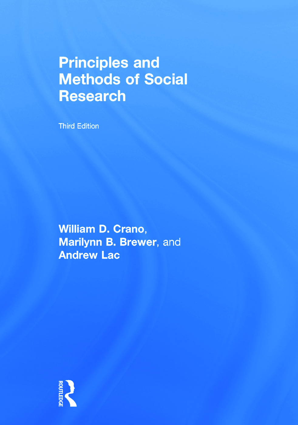 Principles and Methods of Social Research: 3rd Edition (Hardback) book cover