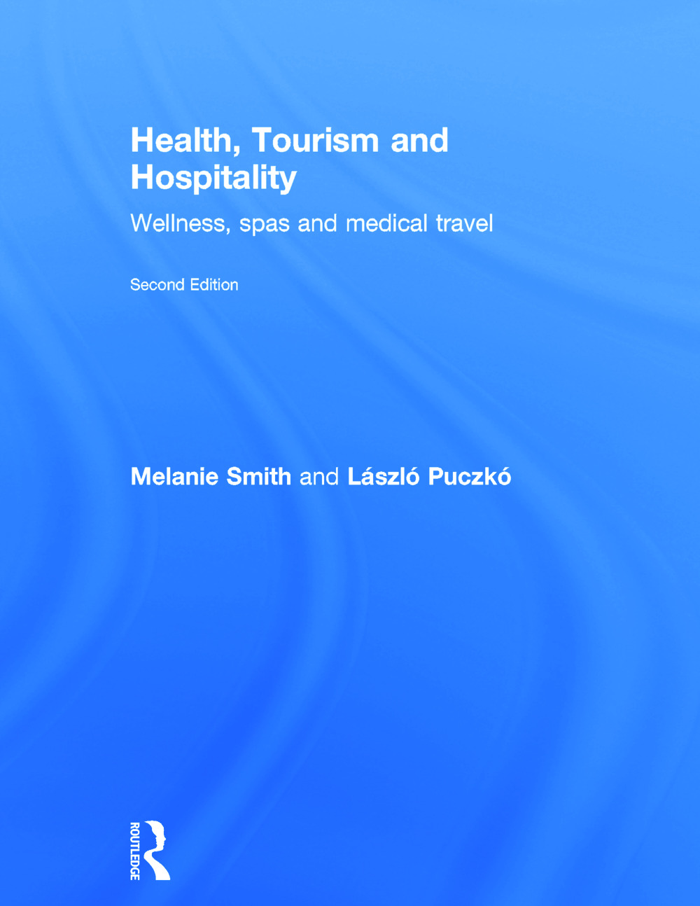 Health, Tourism and Hospitality: Spas, Wellness and Medical Travel, 2nd Edition (Hardback) book cover