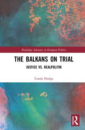 The Balkans on Trial: Justice vs. Realpolitik book cover