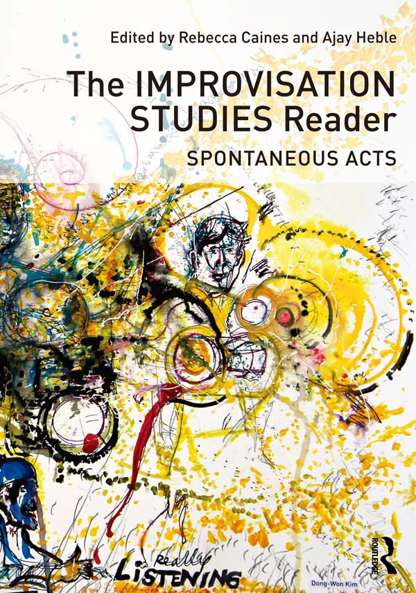 The Improvisation Studies Reader: Spontaneous Acts (Paperback) book cover