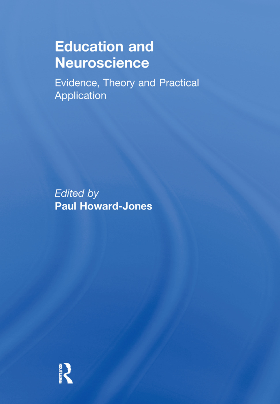Education and Neuroscience: Evidence, Theory and Practical Application (Paperback) book cover