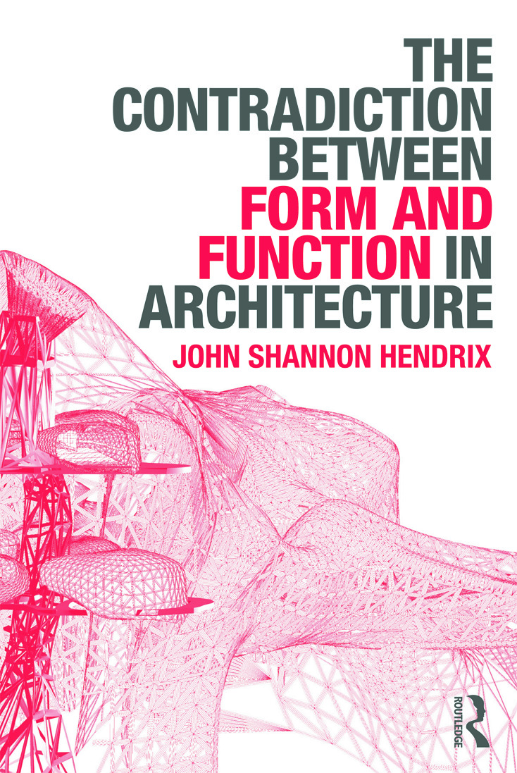 The Contradiction Between Form and Function in Architecture (Paperback) book cover