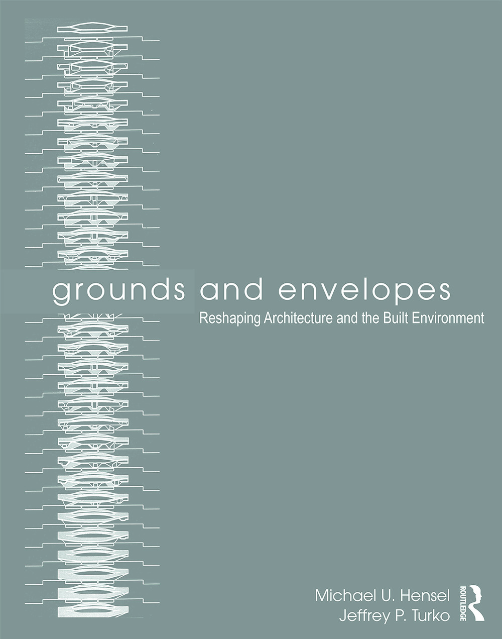 Grounds and Envelopes: Reshaping Architecture and the Built Environment, 1st Edition (Paperback) book cover