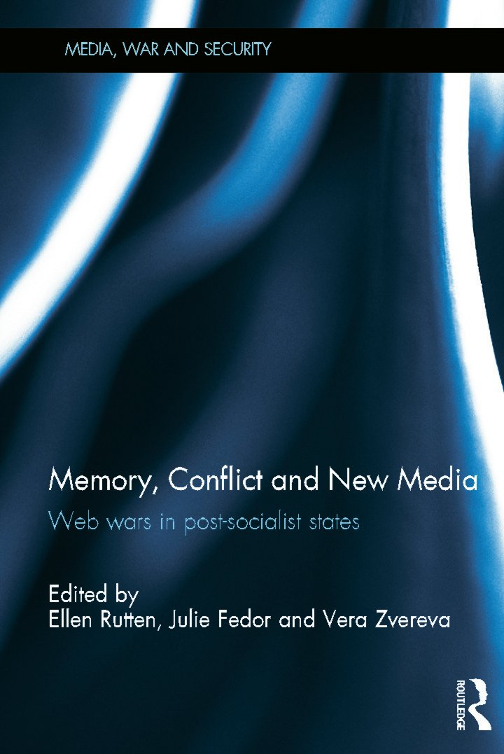 Memory, Conflict and New Media: Web Wars in Post-Socialist States, 1st Edition (Hardback) book cover
