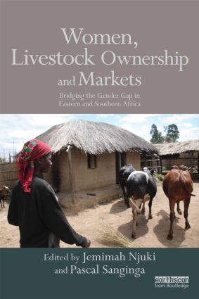 Women, Livestock Ownership and Markets: Bridging the Gender Gap in Eastern and Southern Africa (e-Book) book cover