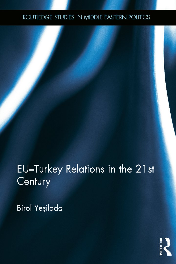 EU-Turkey Relations in the 21st Century (Hardback) book cover
