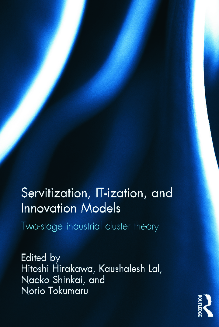 Servitization, IT-ization and Innovation Models: Two-Stage Industrial Cluster Theory (Hardback) book cover