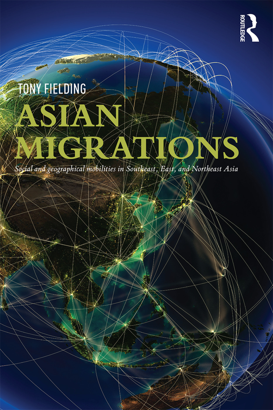 Asian Migrations: Social and Geographical Mobilities in Southeast, East, and Northeast Asia (Paperback) book cover