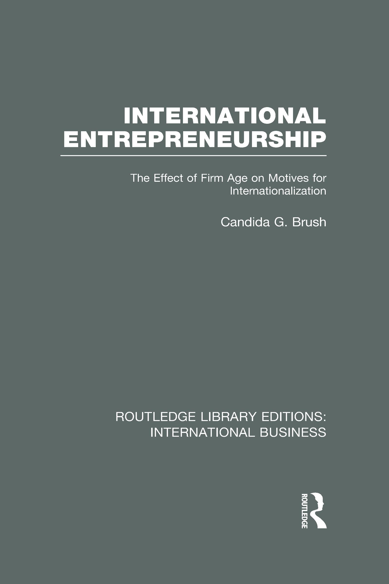 International Entrepreneurship (RLE International Business): The Effect of Firm Age on Motives for Internationalization (Hardback) book cover