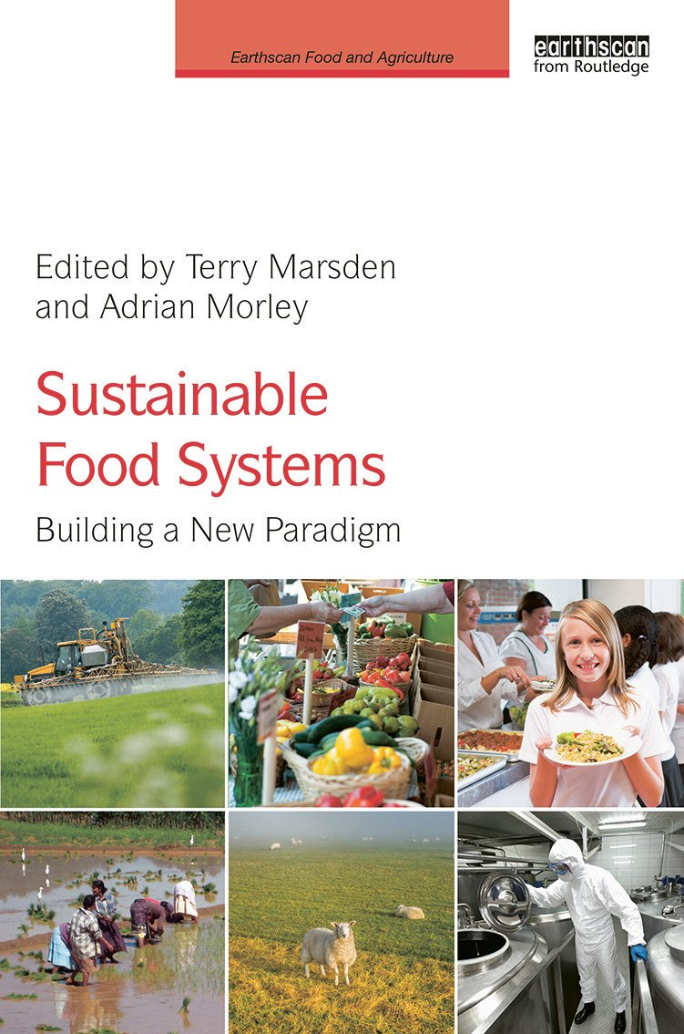 Sustainable Food Systems: Building a New Paradigm, 1st Edition (Hardback) book cover