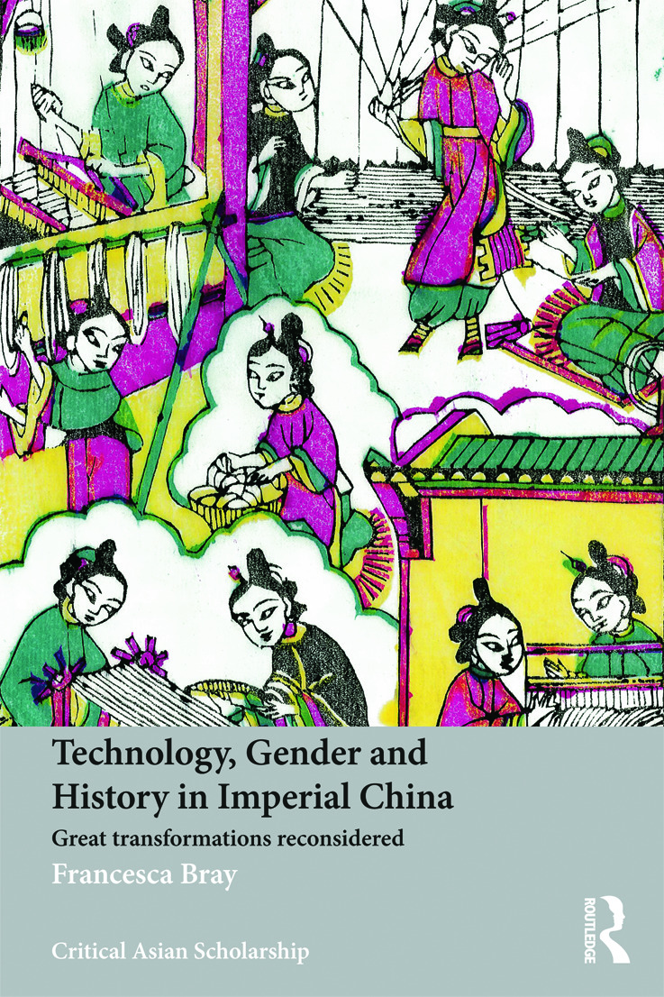 Technology, Gender and History in Imperial China: Great Transformations Reconsidered (Paperback) book cover