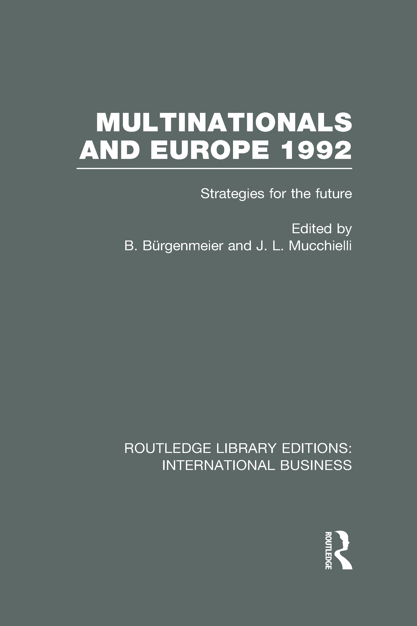 Multinationals and Europe 1992 (RLE International Business): Strategies for the Future (Hardback) book cover