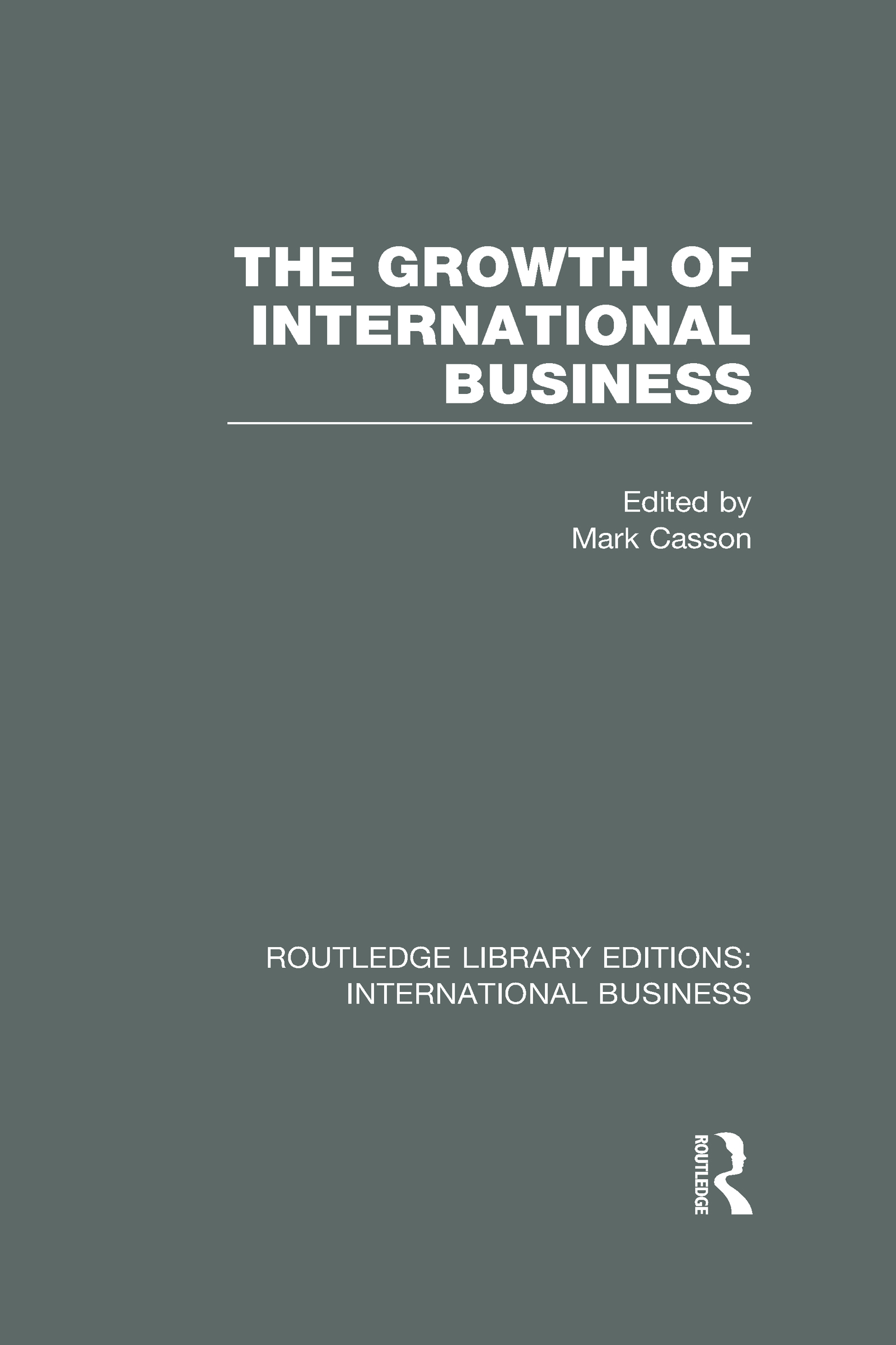 The Growth of International Business (RLE International Business) (Hardback) book cover