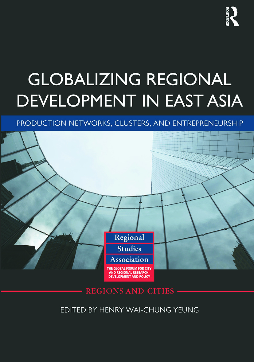 Globalizing Regional Development in East Asia: Production Networks, Clusters, and Entrepreneurship (Paperback) book cover