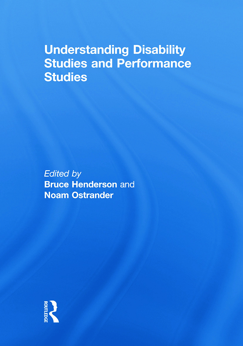 Understanding Disability Studies and Performance Studies: 1st Edition (Paperback) book cover