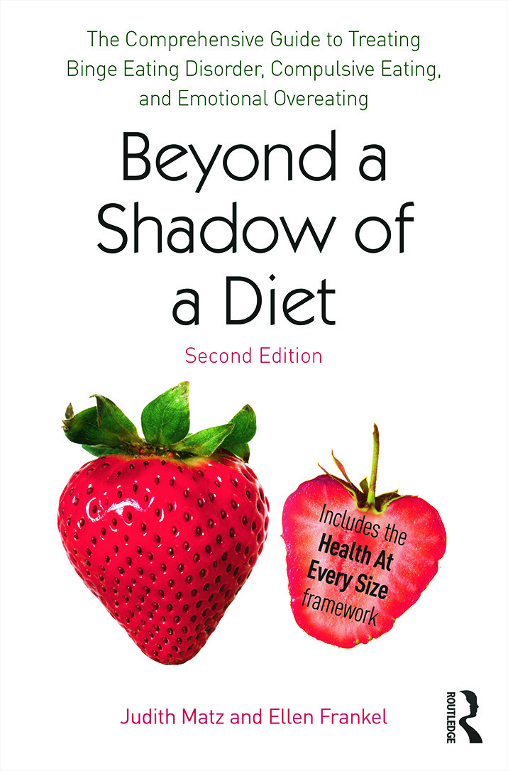 Beyond a Shadow of a Diet: The Comprehensive Guide to Treating Binge Eating Disorder, Compulsive Eating, and Emotional Overeating, 2nd Edition (Paperback) book cover