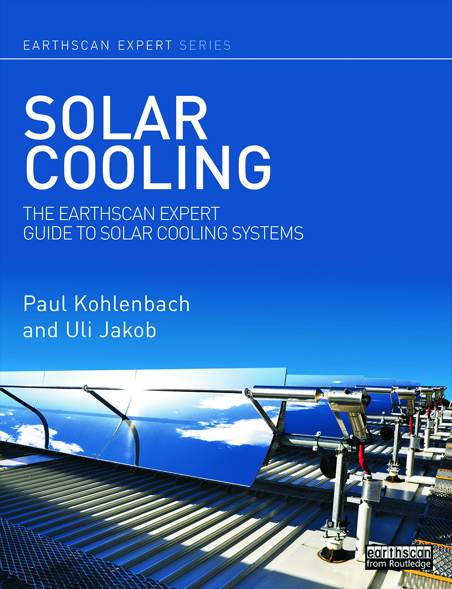 Solar Cooling: The Earthscan Expert Guide to Solar Cooling Systems, 1st Edition (Hardback) book cover