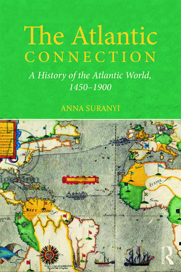 The Atlantic Connection: A History of the Atlantic World, 1450-1900 book cover