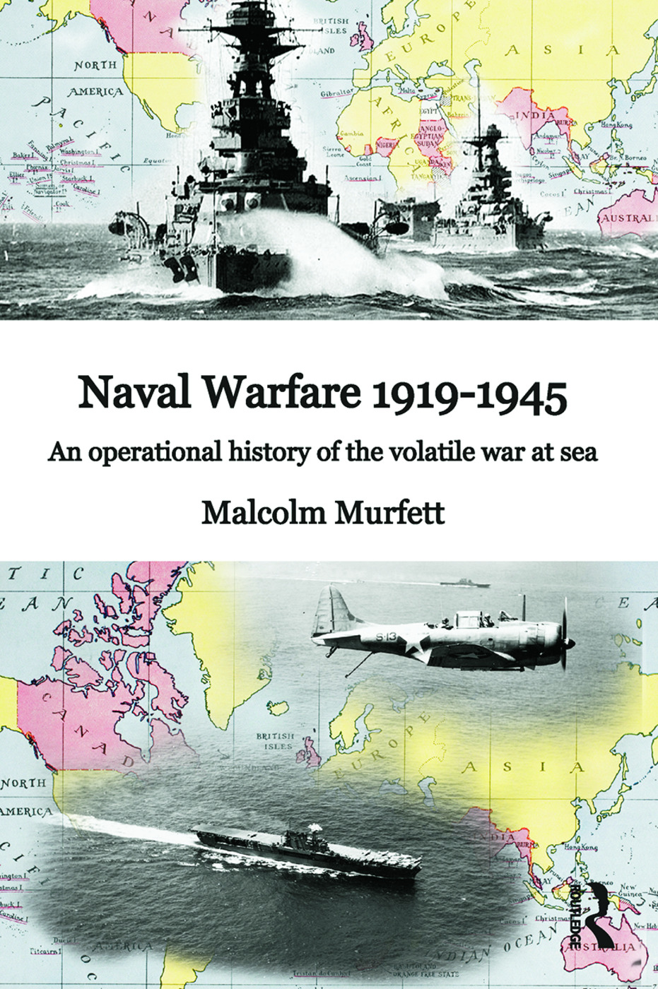 Naval Warfare 1919–45: An Operational History of the Volatile War at Sea (Paperback) book cover
